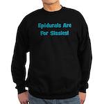 Epidurals Are For Sissies Sweatshirt (dark)