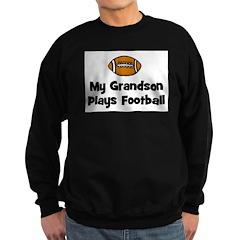 My Grandson Plays Football Sweatshirt