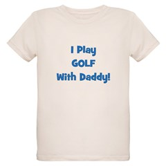 I Play Golf With Daddy! (blue T-Shirt