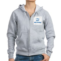 I Play Golf With Daddy! (blue Zip Hoodie