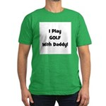 I Play Golf With Daddy! (blac Men's Fitted T-Shirt