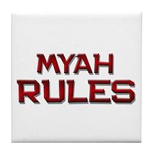 myah rules Tile Coaster