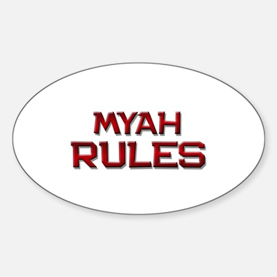 myah rules Oval Decal