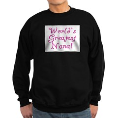 World's Greatest Nana! Sweatshirt