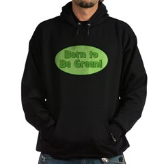Born To Be Green Hoodie
