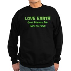 Love Earth Good Planets Hard Sweatshirt