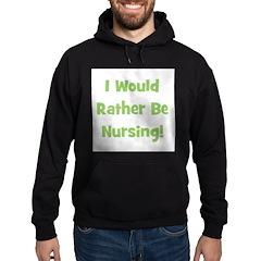 Rather Be Nursing! Hoodie (dark)