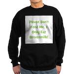 Don't Feed Me - Breastmilk On Sweatshirt (dark)