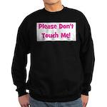 Please Don't Touch! Pink Sweatshirt (dark)
