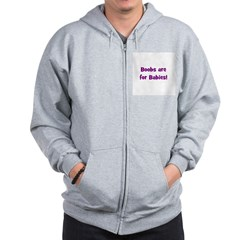 Boobs Are For Babies! Zip Hoodie