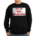 Yes, I'm STILL Breastfeeding Sweatshirt (dark)
