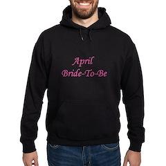 April Bride To Be Hoodie (dark)