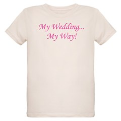 My Wedding, My Way! T-Shirt
