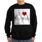 I (heart) My Wife! Sweatshirt (dark)