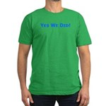 Yes We Did! Obama Victory Men's Fitted T-Shirt (da