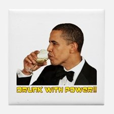 """""""Drunk With Power"""" Tile Coaster"""