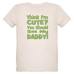 Think I'm Cute? Daddy Green T-Shirt