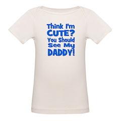 Think I'm Cute? Daddy Blue Tee