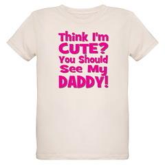 Think I'm Cute? Daddy Pink T-Shirt