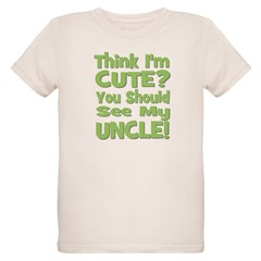 Think I'm Cute? Uncle Green T-Shirt