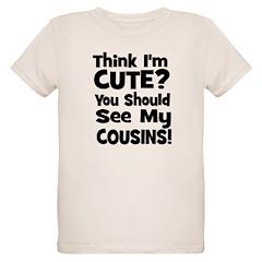 Think I'm Cute? CousinS (Plur T-Shirt