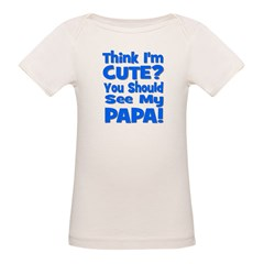Think I'm Cute? Papa Blue Tee
