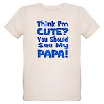 Think I'm Cute? Papa Blue Organic Kids T-Shirt