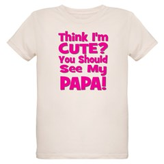 Think I'm Cute? Papa - Pink T-Shirt