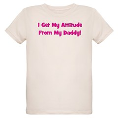 I Get My Attitude from My Dad T-Shirt
