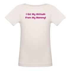 I Get My Attitude from My Mom Organic Baby T-Shirt