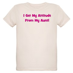 I Get My Attitude from My Aun T-Shirt