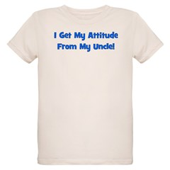 I Get My Attitude From My Unc T-Shirt