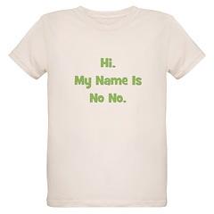Hi My Name Is No No (green) T-Shirt