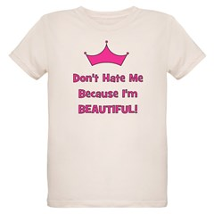 Don't Hate Me Because I'm Bea T-Shirt