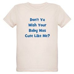 Baby Cute Like Me? Blue T-Shirt