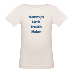 Mommy's Little Trouble Maker Organic Baby T-Shirt
