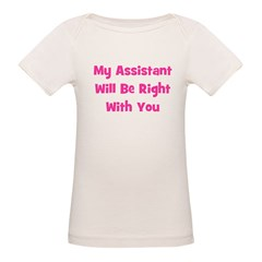 My Assistant Will Be Right Wi Tee