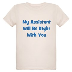 My Assistant Will Be Right Wi T-Shirt