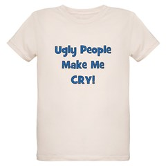 Ugly People Make Me Cry! Blue T-Shirt