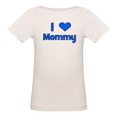 I Love Mommy Organic Baby T-Shirt
