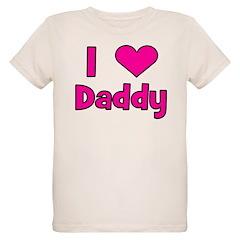 I Love Daddy Organic Kids T-Shirt