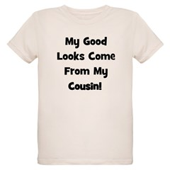 Good Looks From Cousin - Blac T-Shirt