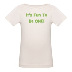 It's Fun To Be ONE! Green Organic Baby T-Shirt