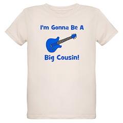 I'm Gonna Be A Big Cousin! T-Shirt