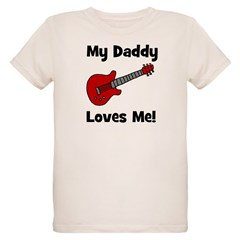My Daddy Loves Me! w/guitar T-Shirt