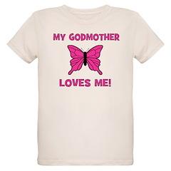 My Godmother Loves Me! - Butt T-Shirt