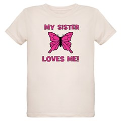 My Sister Loves Me! w/butterf T-Shirt