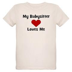 My Babysitter Loves Me! heart T-Shirt