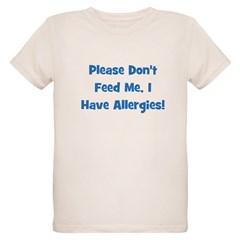 Please Don't Feed Me I Have A Organic Kids T-Shirt