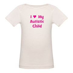 I Love My Autistic Child Organic Baby T-Shirt